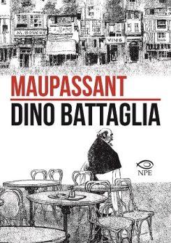Dino Battaglia - Maupassant, Edizioni NPE